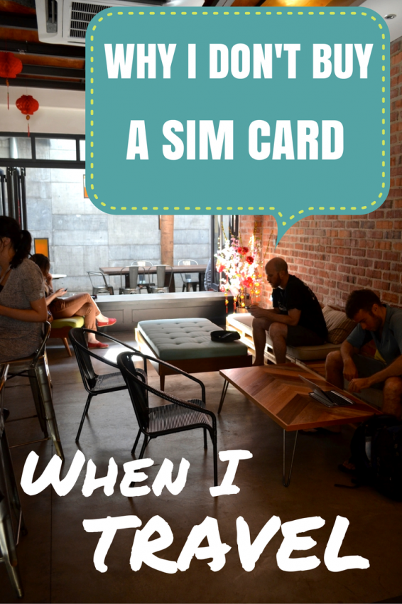 Why I don't buy a SIM Card when I travel