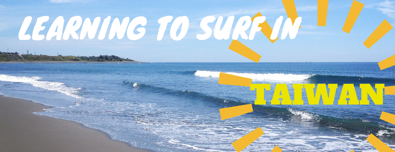 Learning to Surf in Taiwan