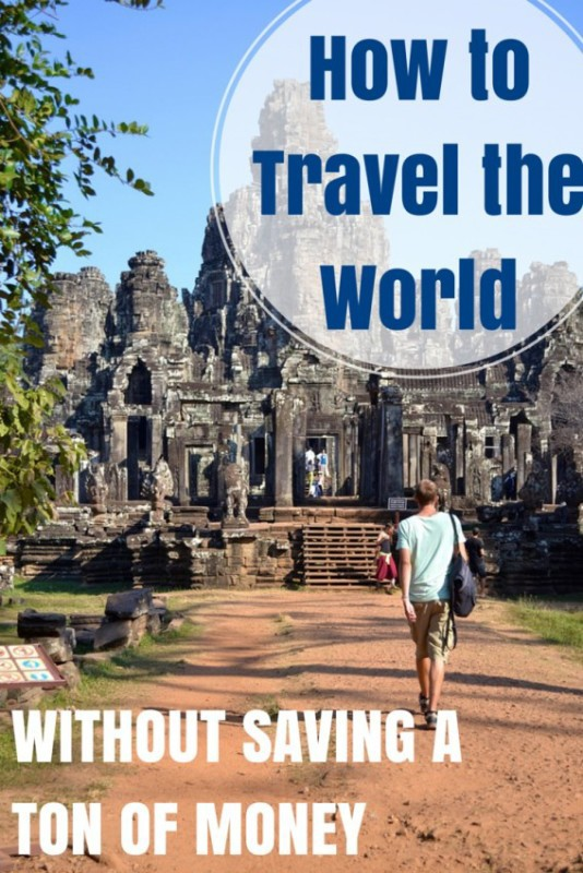 How to Travel the World Without Spending a Ton of Money