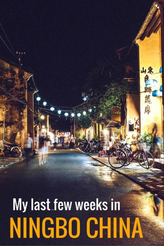 My last few weeks in Ningbo before the big move to Beijing!