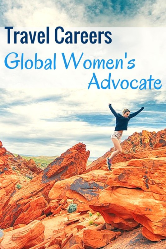 Love travel and feminism? Consider a career as a Global Women's Advocate
