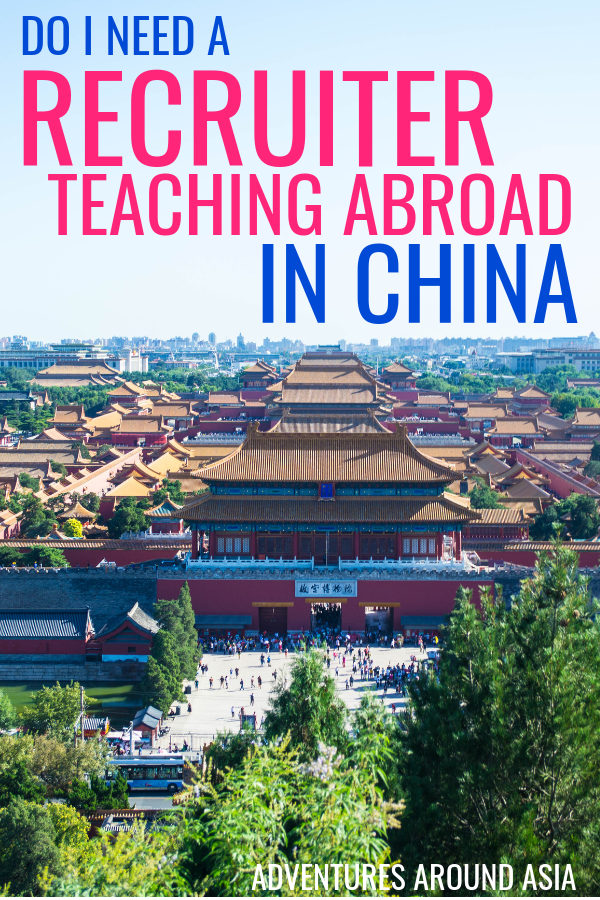 Do you want to find an awesome job teaching abroad in China? Here's how to work with a recruiter to find your dream job and work abroad in China! #china #expat #teachabroad #recruiter