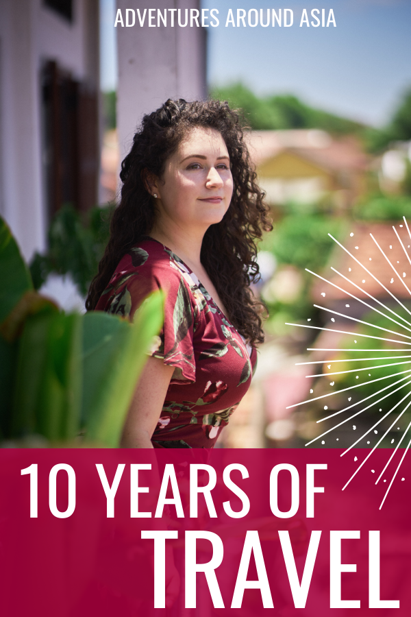 10 years of travel, expat life, and location independence! Heres how the last decade has changed me with the biggest moments from the 2010s! #travelblogger #locationindependent #china #asia #travel #blog