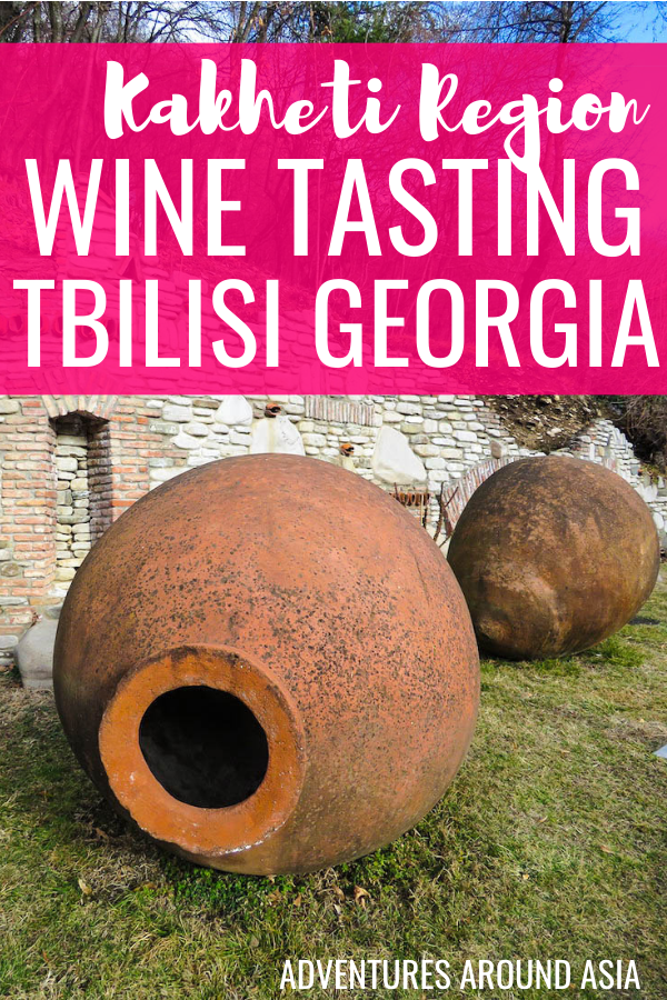 When in Georgia why not try a Kakheti Wine Tasting Tour! Try Georgian wine on a day trip from Tbilisi! #Georgia #Tbilisi #Kakheti #wine #winetour #travel