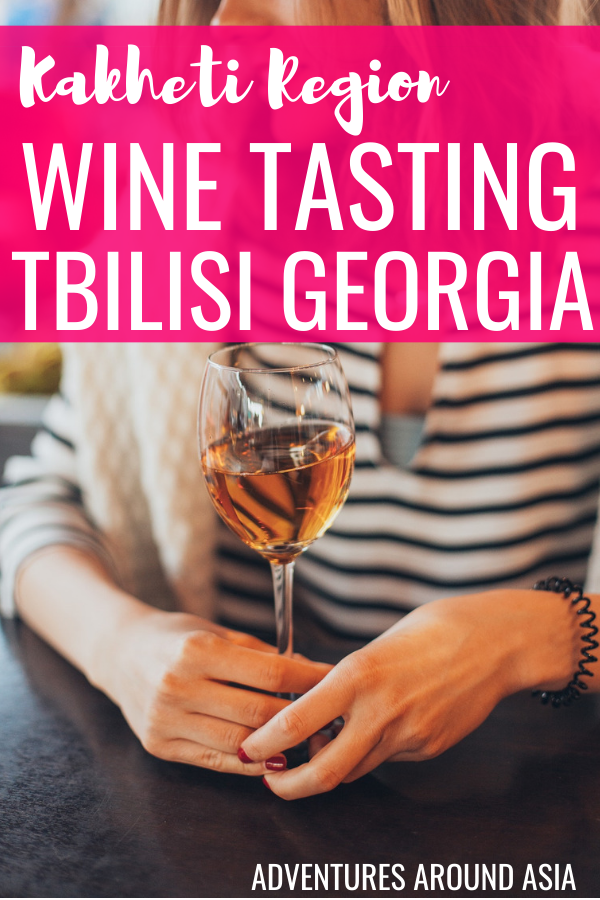 Want a great day trip from Tbilisi? Why not try a Georgian Wine Tasting Tour in Kakheti? #winetour #wine #travel #Georgia #Tbilisi #kakheti