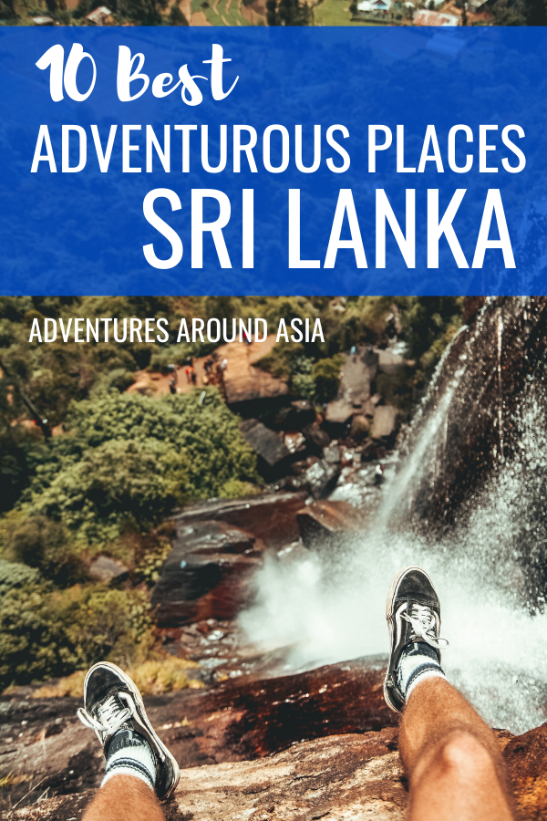 Looking for the best adventurous places to visit in Sri Lanka to add to your travel itinerary! Here are the places you need to visit on your Sri Lanka trip! #srilanka #adventure #travel